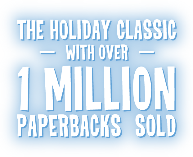 THE HOLIDAY CLASSIC WITH OVER 1 MILLION PAPERBACKS SOLD